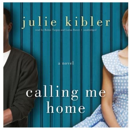 Julie Kibler Calling Me Home